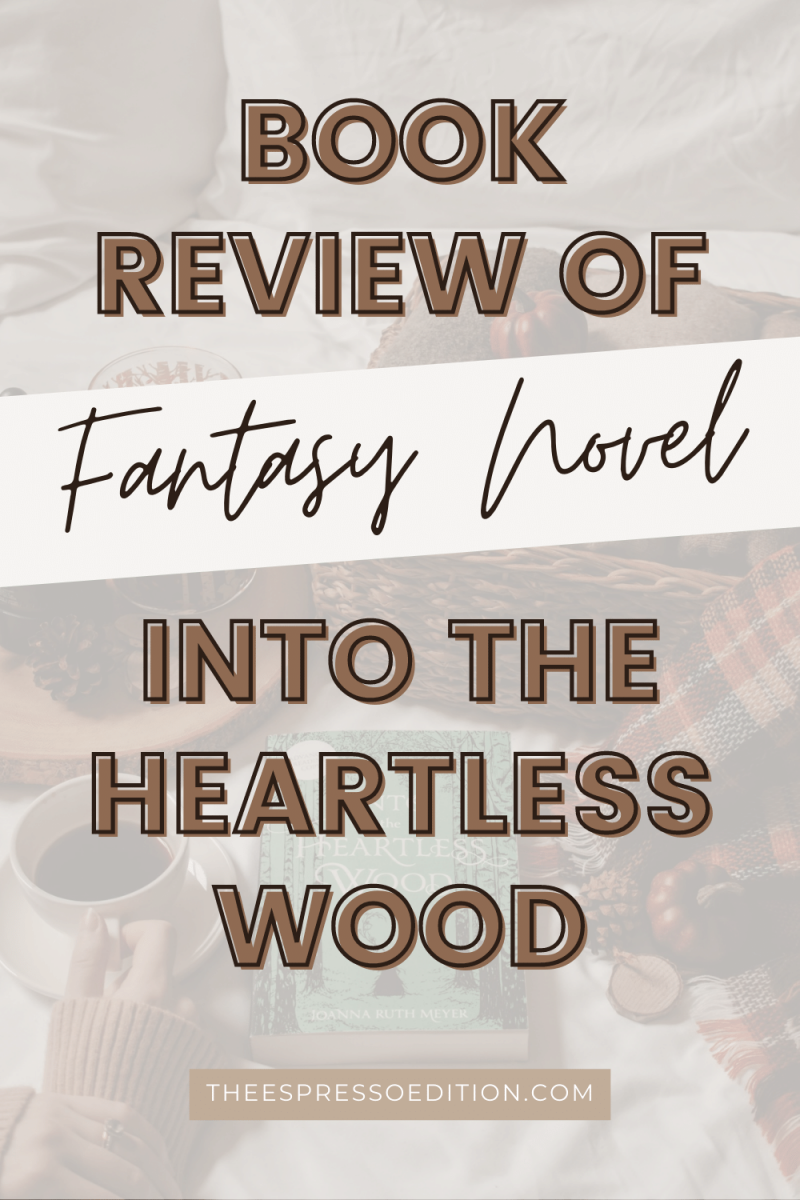 into the heartless wood fantasy book with warm colors and coffee