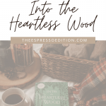 into the heartless wood book by joanna ruth meyer with coffee and plaid scarf