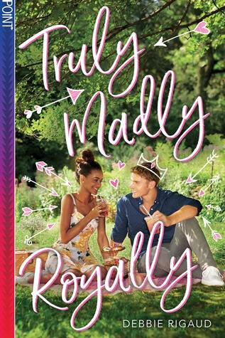 Truly Madly Royally by Debbie Rigaud