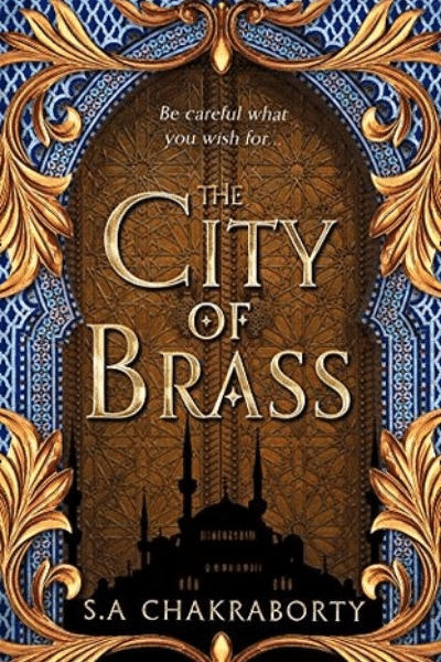 The City of Brass (The Daevabad Trilogy #1) - S.A. Chakraborty