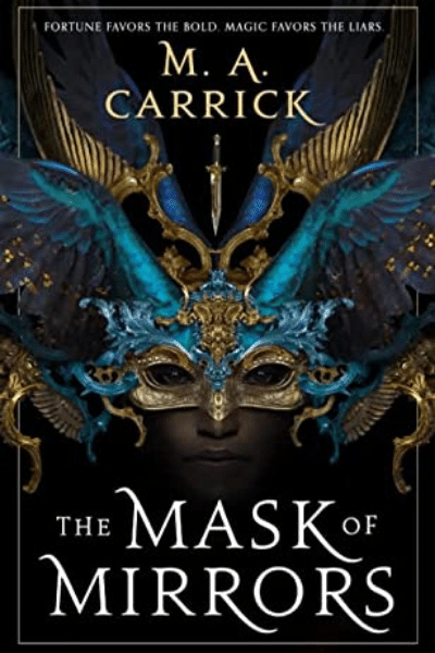 The Mask of Mirrors (Rook & Rose #1) - M.A. Carrick