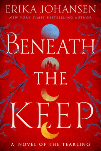 Beneath the Keep (The Queen of the Tearling #0) by Erika Johansen