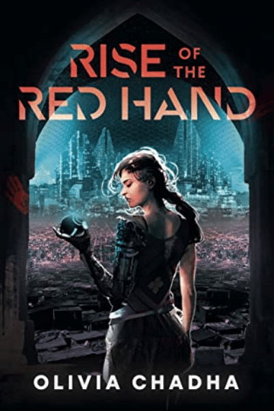 Rise of the Red Hand (The Mechanists #1) by Olivia Chadha