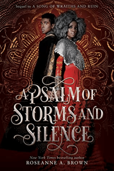 A Psalm of Storms and Silence (A Song of Wraiths and Ruin #2) - Roseanne A. Brown