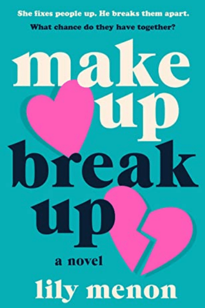 Make Up Break Up by Lily Menon, Sandhya Menon