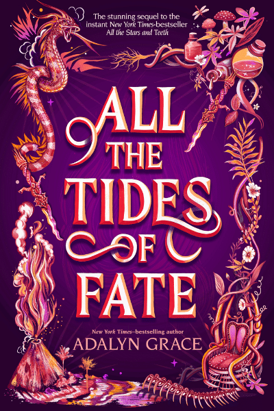 All the Tides of Fate (All the Stars and Teeth #2) - Adalyn Grace