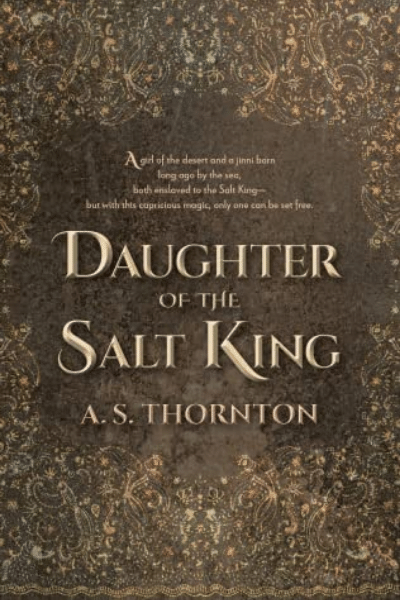 Daughter of the Salt King (Salt Chasers #1) by A.S. Thornton