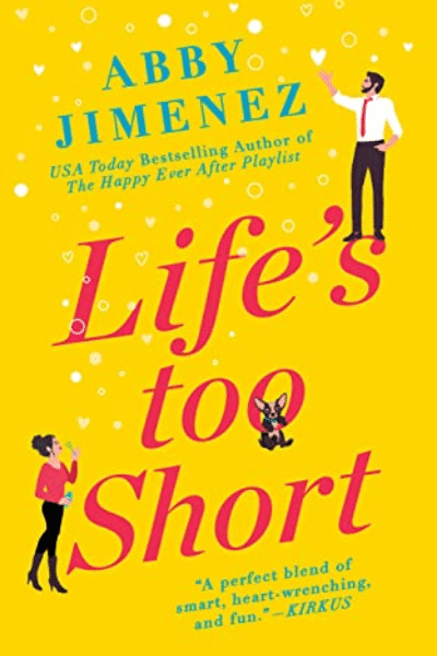 Life's Too Short (The Friend Zone #3) - Abby Jimenez