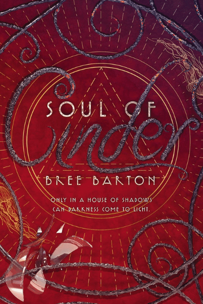 Soul of Cinder (Heart of Thorns #3) - Bree Barton