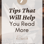 7 Tips That Will Help You Read More make a dent in your reading list this year at theespressoedition.com