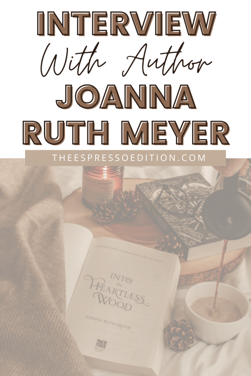 Interview With Author Joanna Ruth Meyer | The Espresso Edition