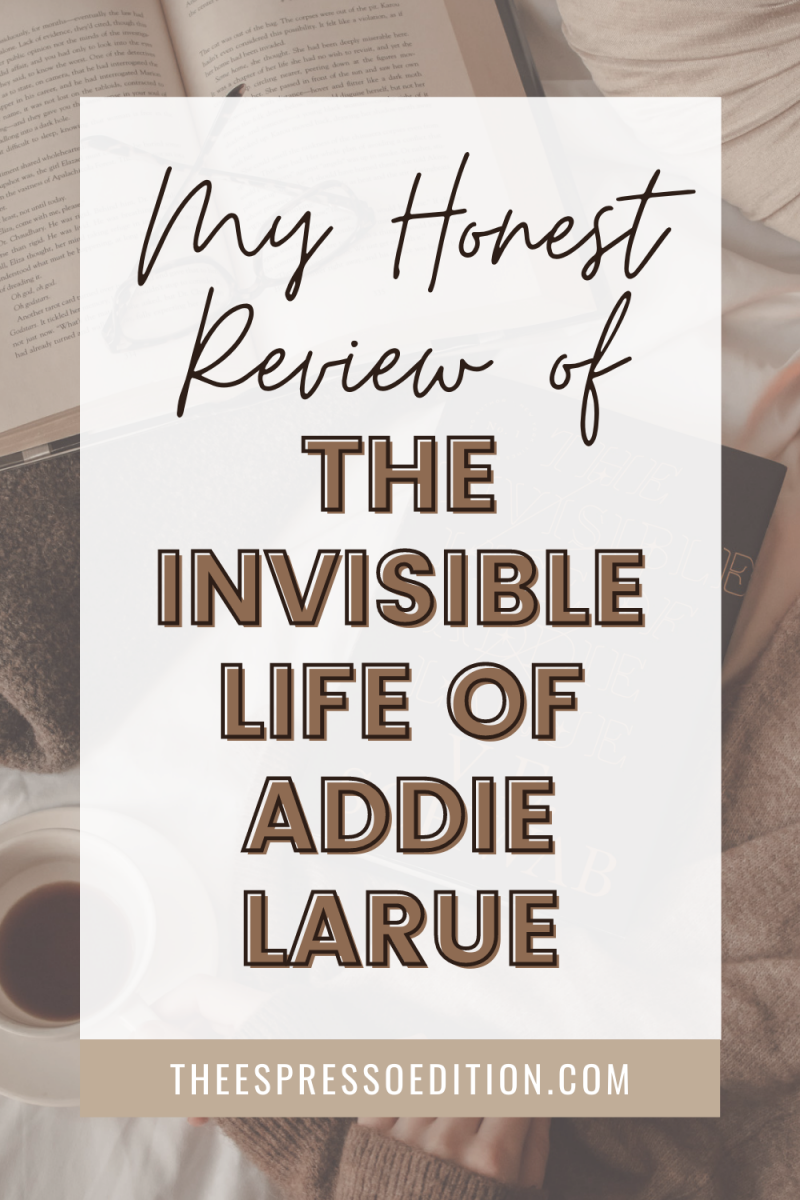 the invisible life of addie larue hardcover book next to mug of black coffee and an open book with glasses on top