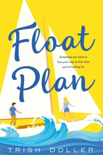Float Plan by Trish Doller