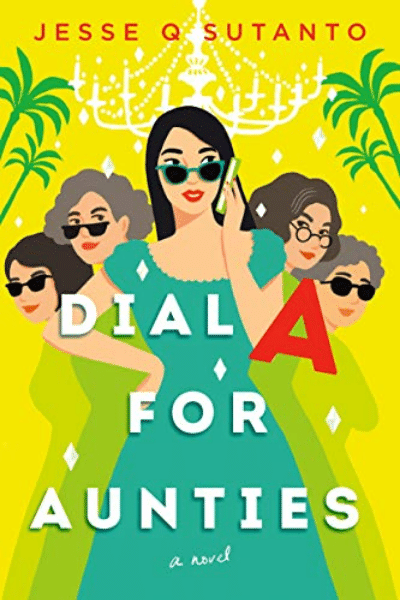 Dial A for Aunties by Jesse Q Sutanto
