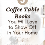 5 Coffee Table Books You Will Love to Show Off in Your Home - great for decor and entertainment at theespressoedition.com